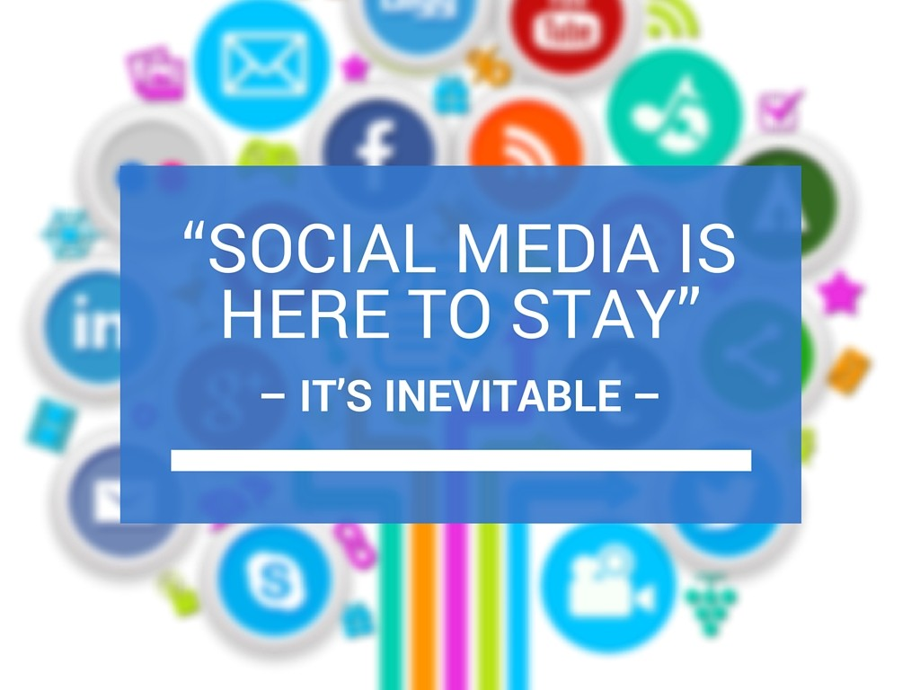 social-media-here-to-stay-1024x768
